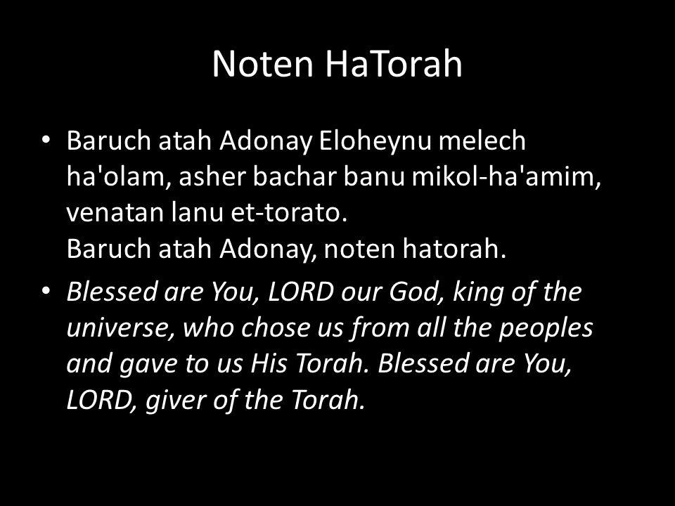 Baruch atah Adonay Eloheynu melech ha olam, asher bachar banu mikol-ha amim, venatan lanu et-torato.
