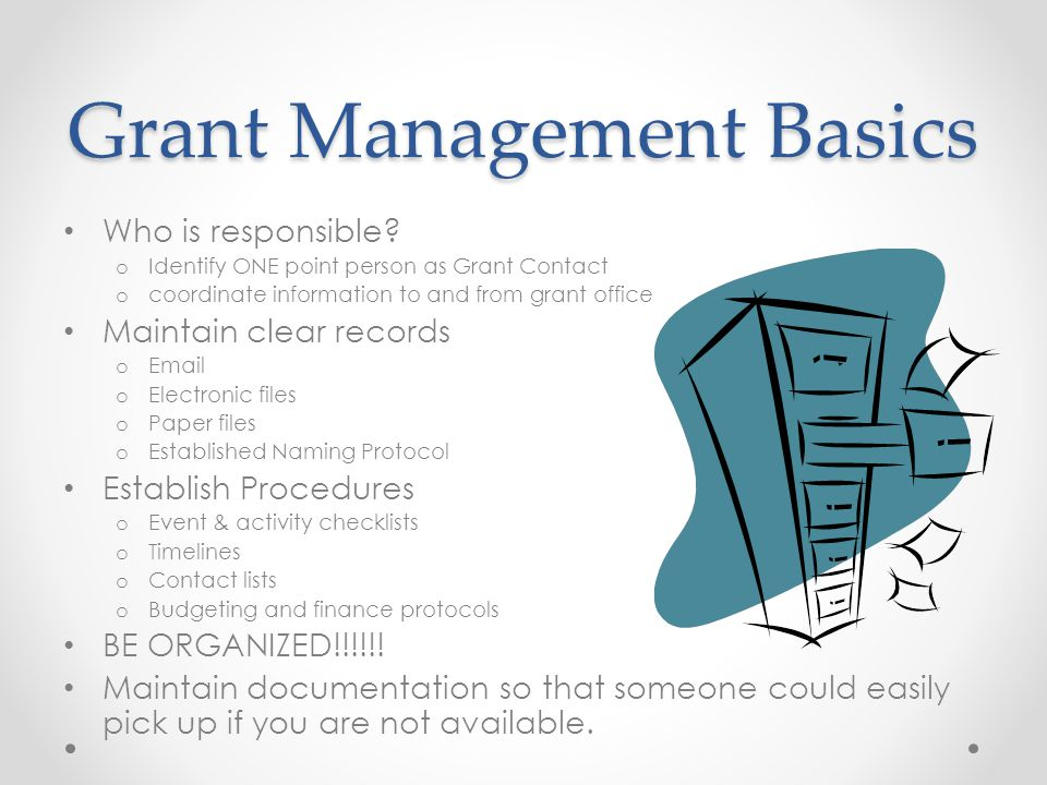 Grant Management Basics Who is responsible.