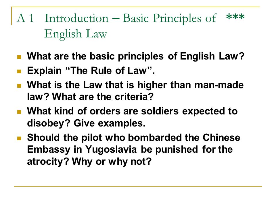 A 1 Introduction – Basic Principles of *** English Law What are the basic principles of English Law.