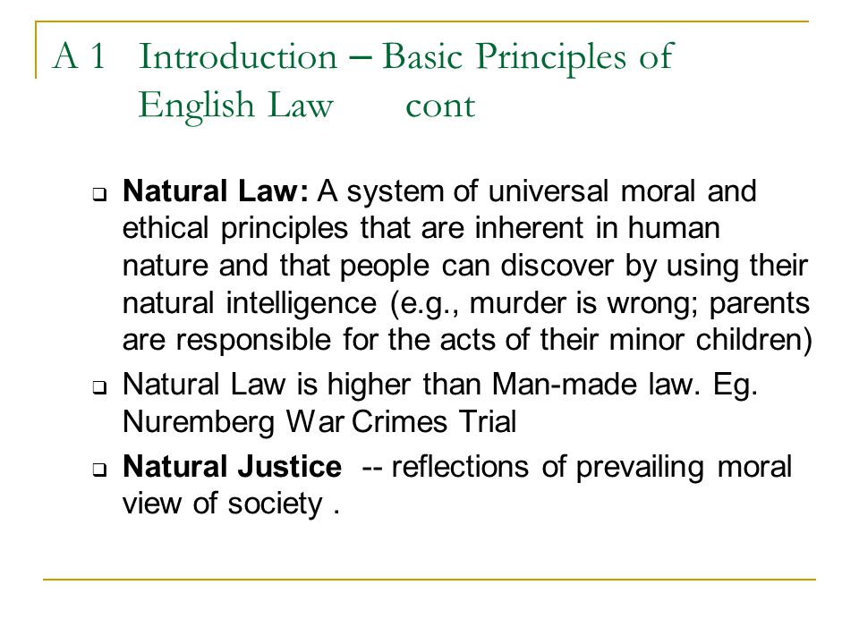 Natural Law Theory It holds that there are universal moral principles, which are founded in human nature. Any set of universal moral principles can be considered a set of natural moral law.