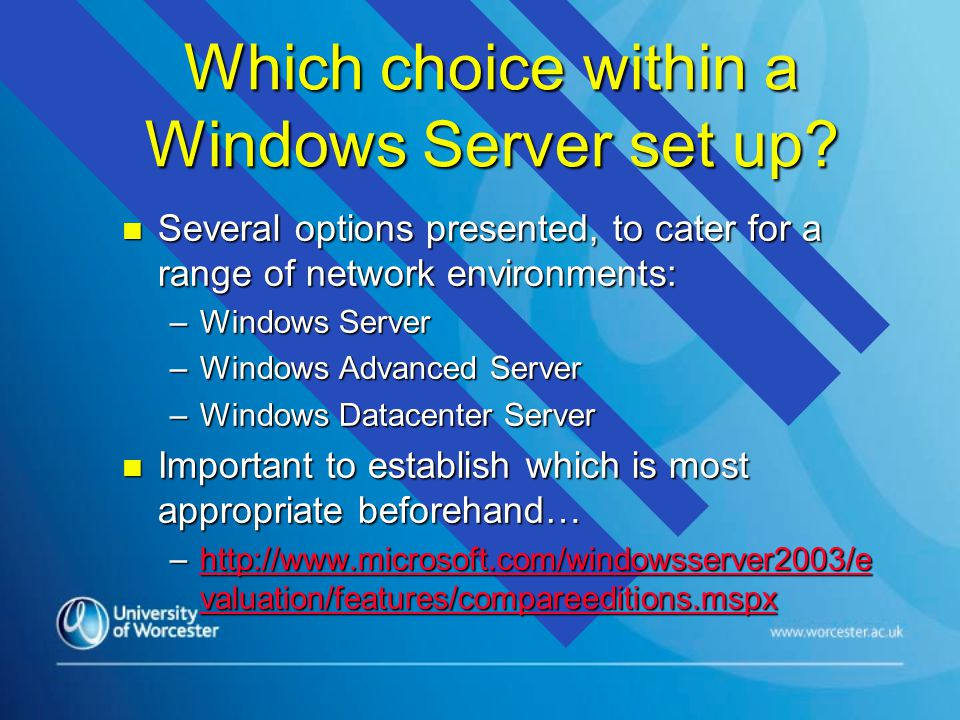 Which choice within a Windows Server set up.