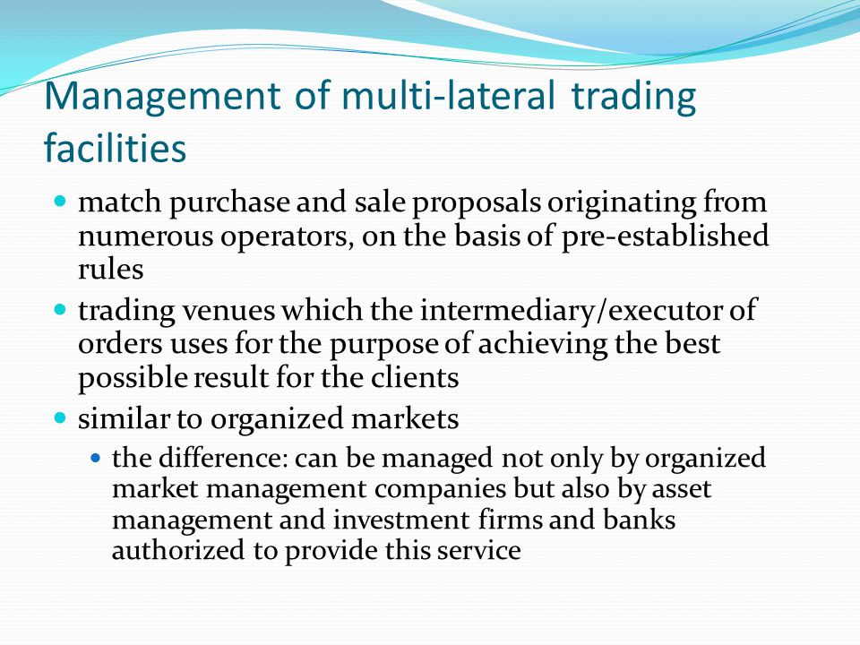 Management of multi-lateral trading facilities match purchase and sale proposals originating from numerous operators, on the basis of pre-established