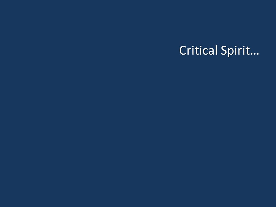Critical Spirit…