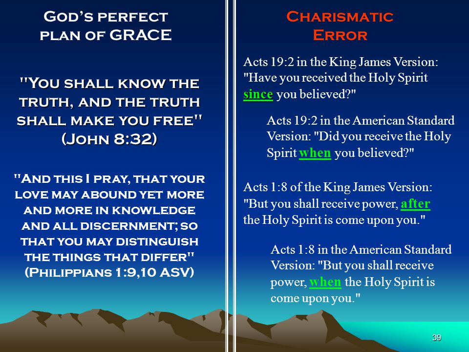 39 God's perfect plan of GRACE Charismatic Error since Acts 19:2 in the King James Version: