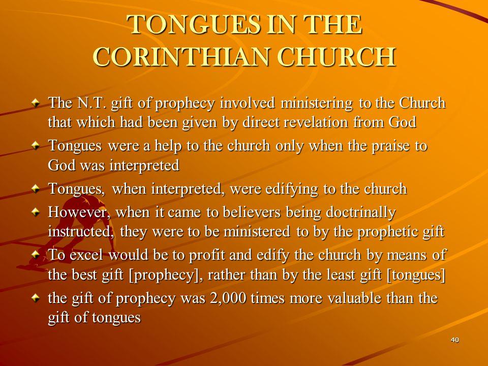 40 TONGUES IN THE CORINTHIAN CHURCH The N.T.