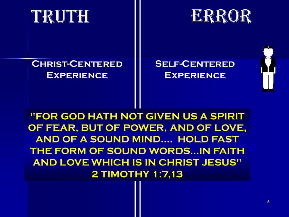 8 Christ-Centered Experience Self-Centered Experience truth error