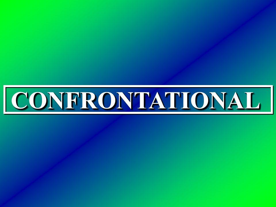 CONFRONTATIONALCONFRONTATIONAL