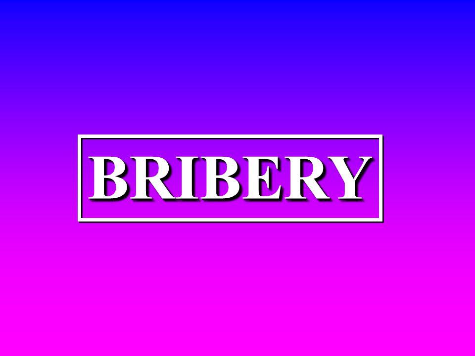 BRIBERYBRIBERY