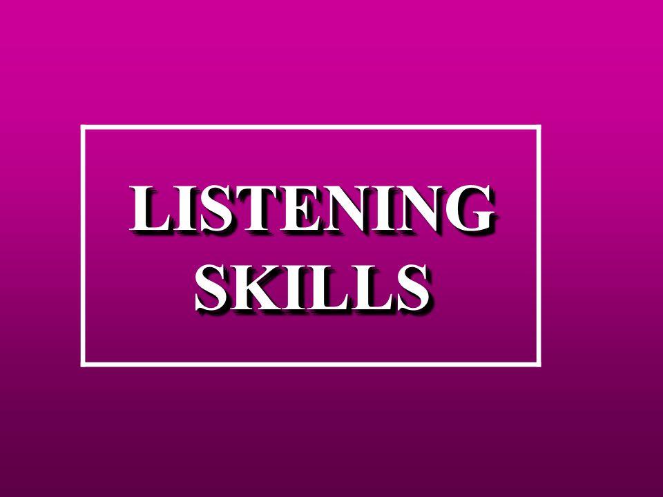 LISTENING SKILLS LISTENING SKILLS