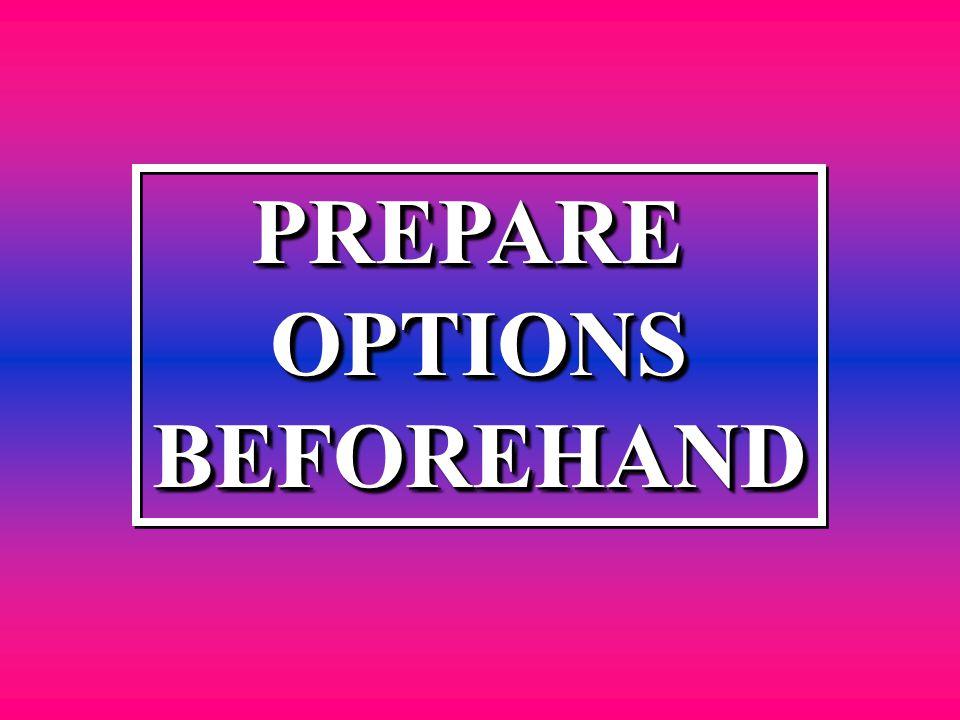 PREPAREOPTIONSBEFOREHAND PREPARE OPTIONS BEFOREHAND