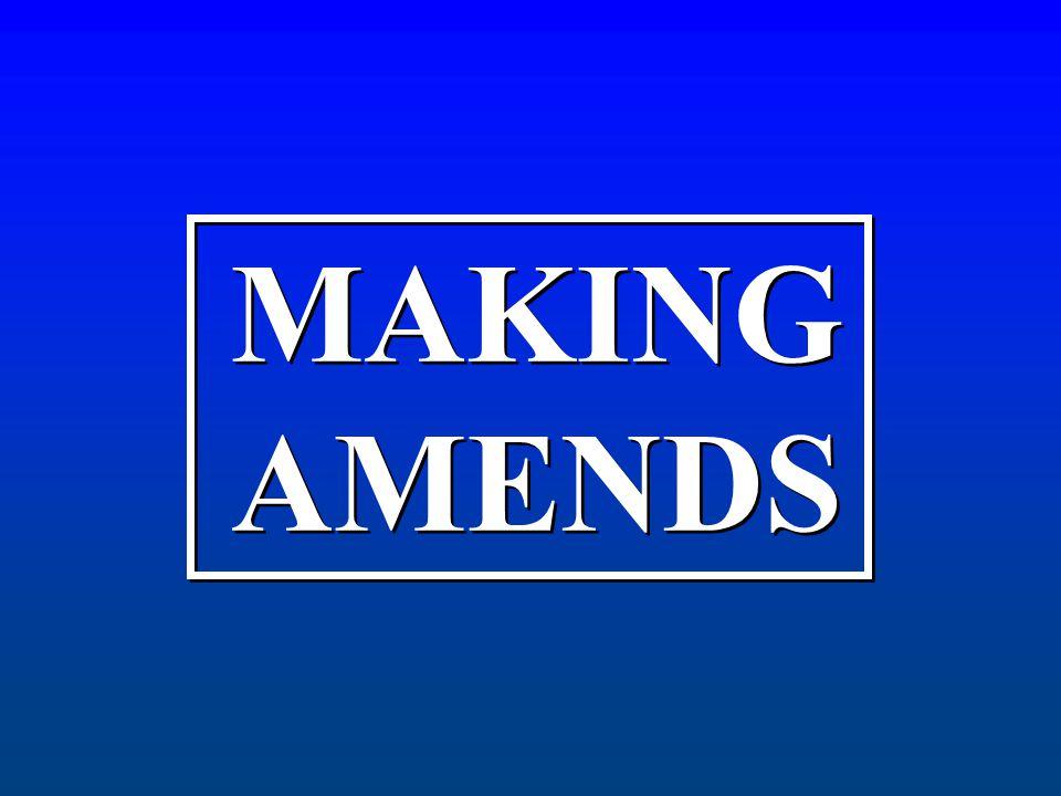 MAKING AMENDS MAKING AMENDS