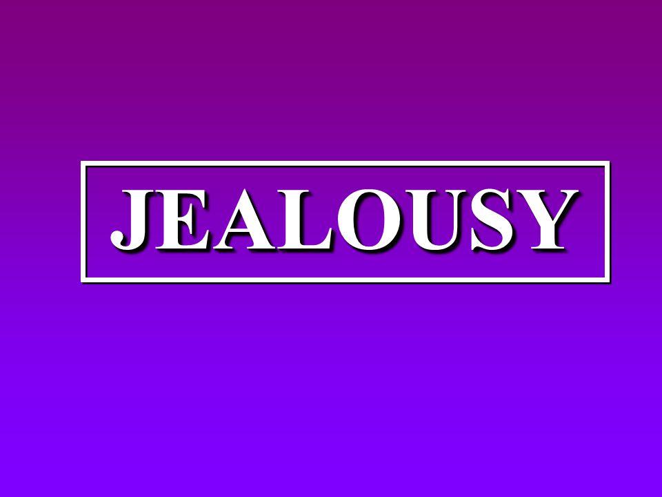 JEALOUSYJEALOUSY