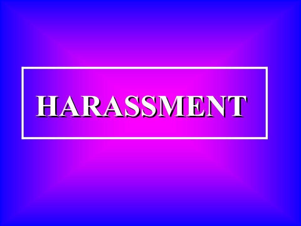 HARASSMENT HARASSMENT