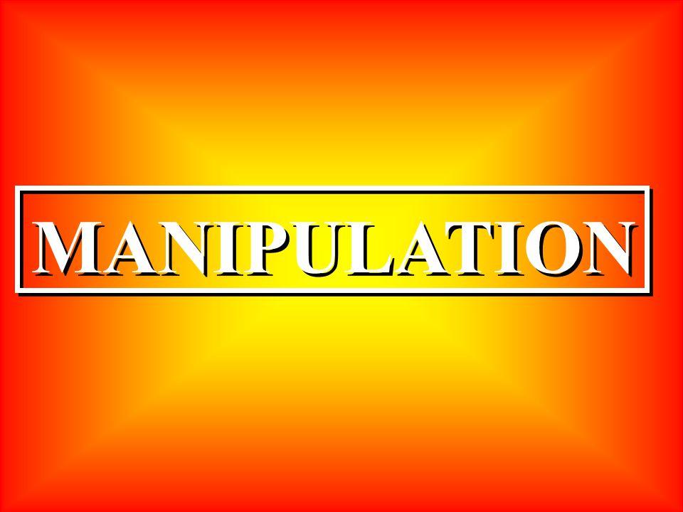MANIPULATION MANIPULATION