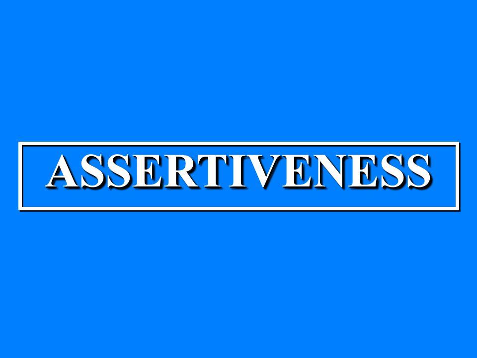 ASSERTIVENESSASSERTIVENESS
