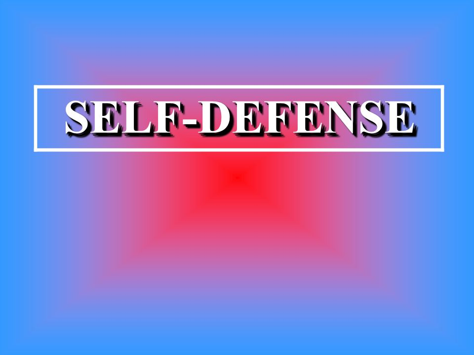 SELF-DEFENSESELF-DEFENSE