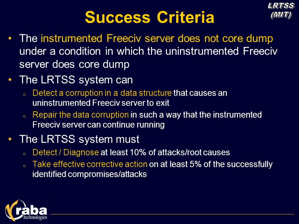 Success Criteria The instrumented Freeciv server does not core dump under a condition in which the uninstrumented Freeciv server does core dump The LR