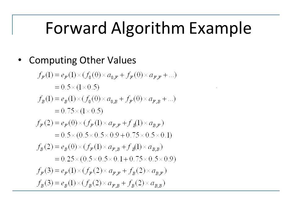 Forward Algorithm Example Computing Other Values