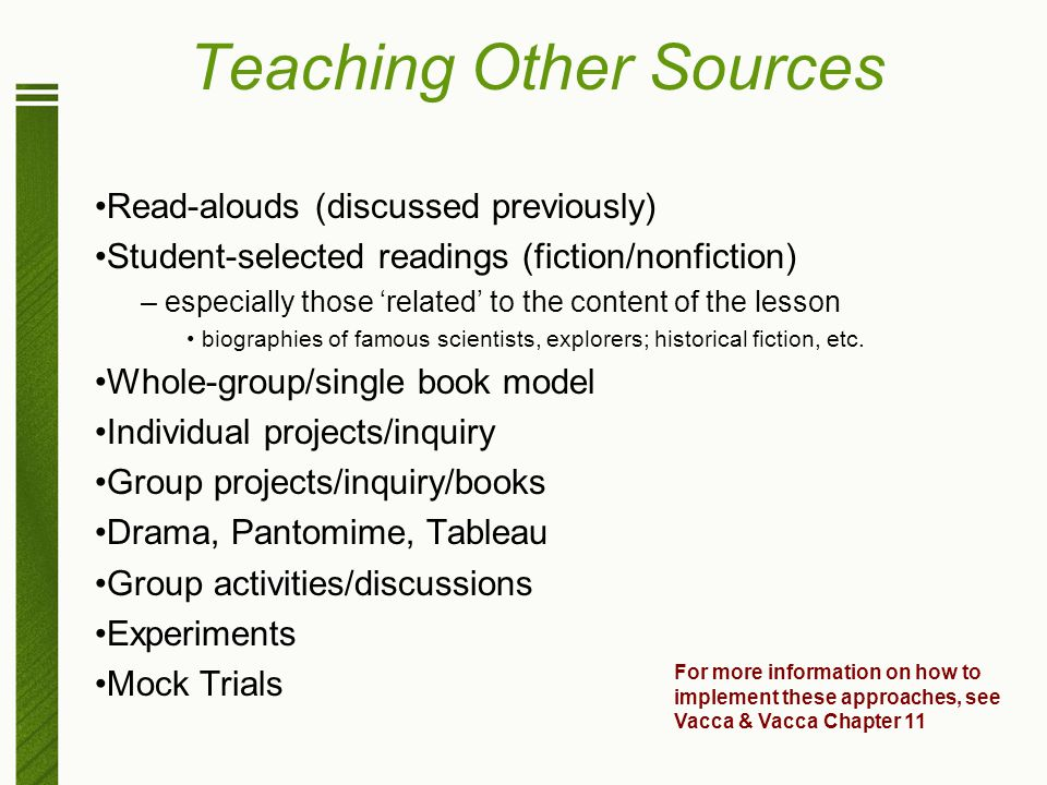 Teaching Other Sources Read-alouds (discussed previously) Student-selected readings (fiction/nonfiction) – especially those 'related' to the content o