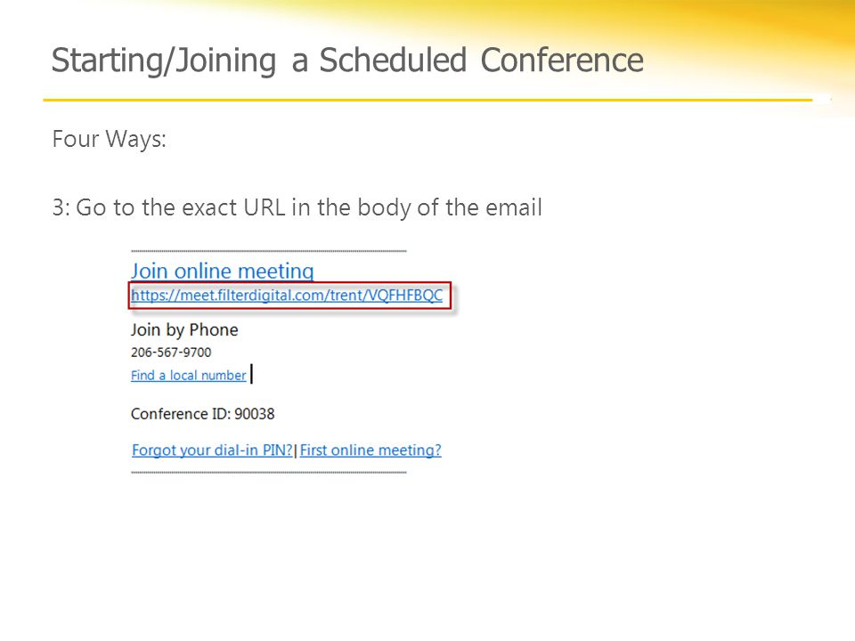 Starting/Joining a Scheduled Conference Four Ways: 3: Go to the exact URL in the body of the email