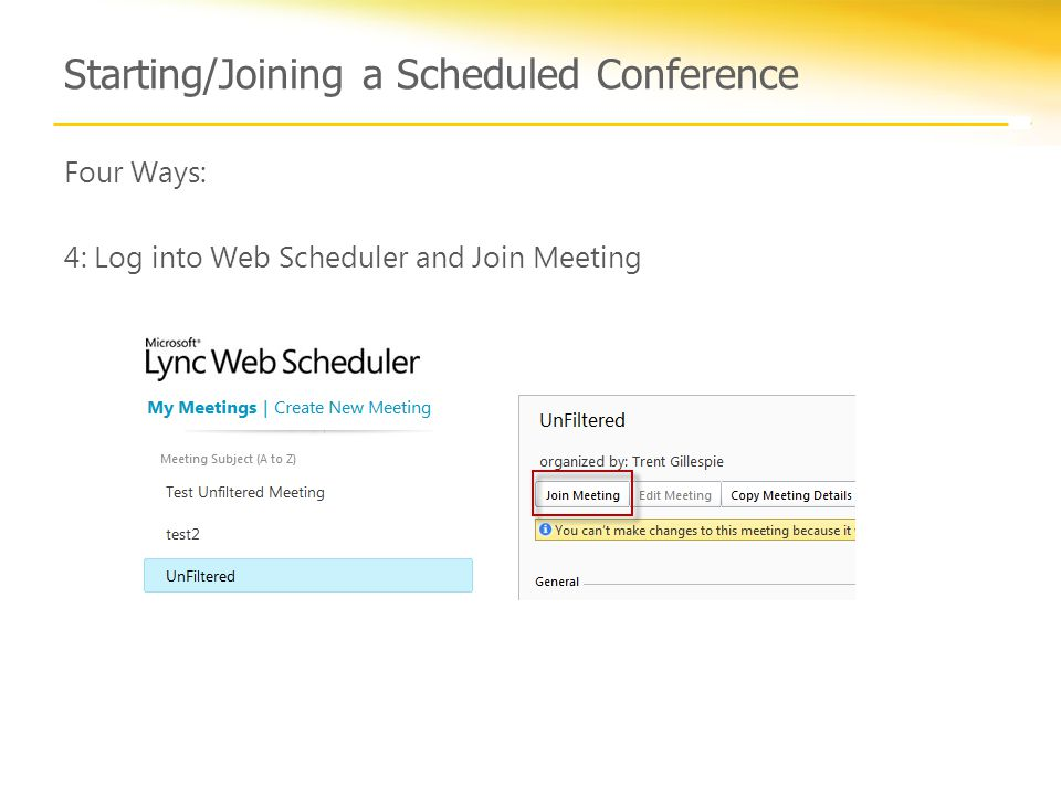 Starting/Joining a Scheduled Conference Four Ways: 4: Log into Web Scheduler and Join Meeting