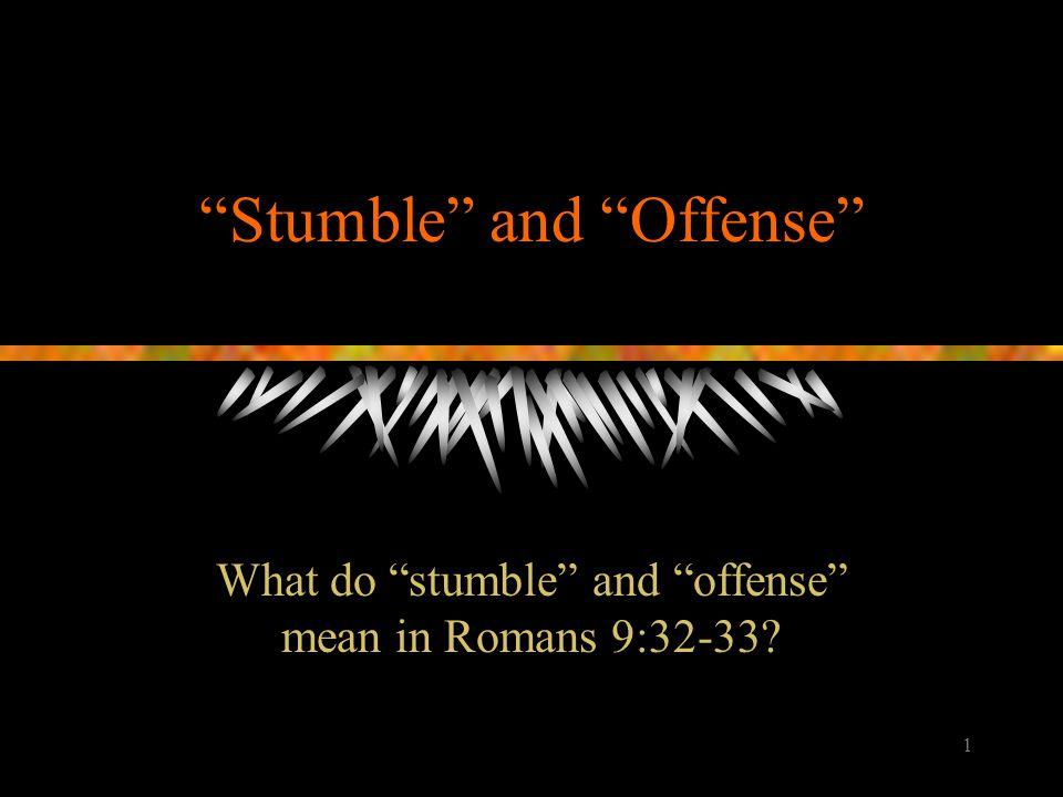 2 Romans 9:32-33 32 Why.