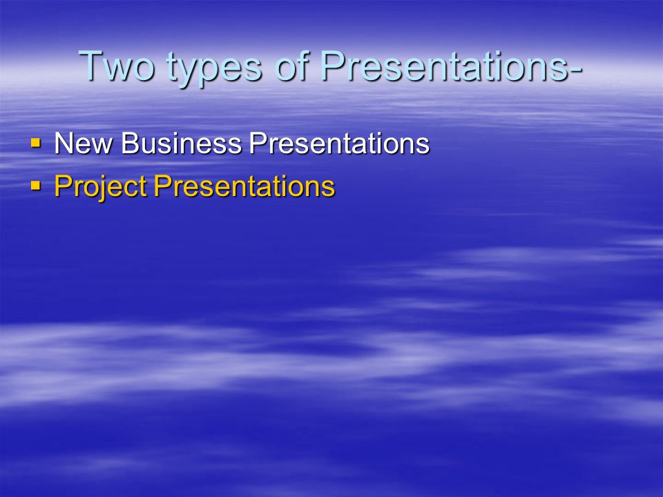 Project Presentations-  You've already landed client  Persuasive- Purpose –your project/solution to their problem  is sound and  meets the client's needs  Begin with the basic information  Move quickly to persuasion  Focus- how the Project meets client's needs