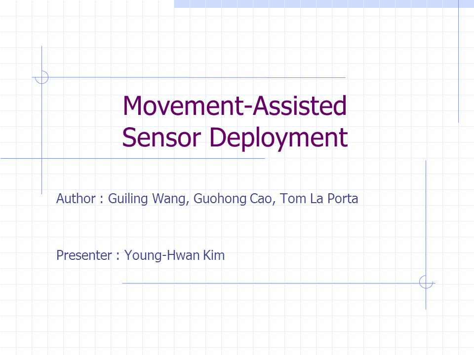 Contents Introduction Technical preliminary Movement-assisted sensor deployment protocols Performance evaluations Discussion and future work 2