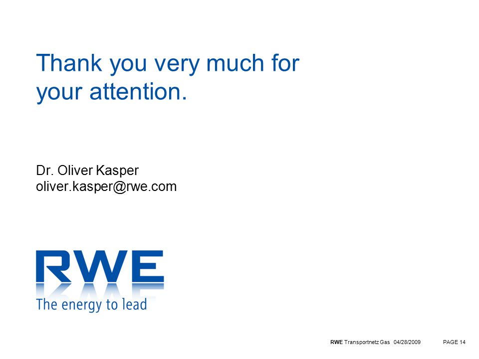 RWE Transportnetz Gas 04/28/2009PAGE 14 Thank you very much for your attention.