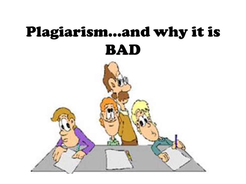 Plagiarism…and why it is BAD