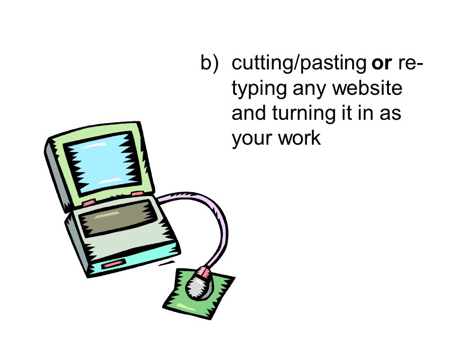 c)using any source (Internet, book, or other) without citing it—even if you paraphrase parts of it!