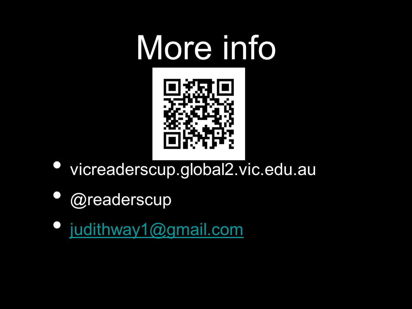 More info vicreaderscup.global2.vic.edu.au @readerscup judithway1@gmail.com