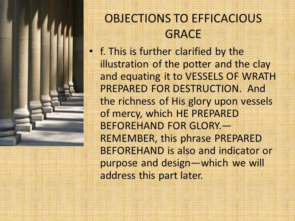 OBJECTIONS TO EFFICACIOUS GRACE f.
