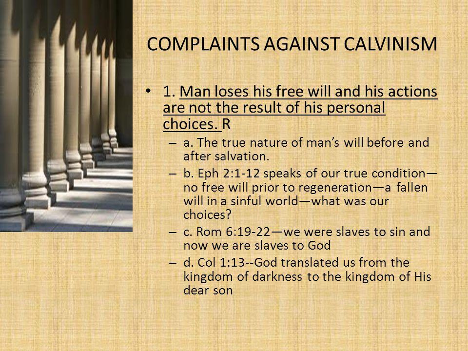 COMPLAINTS AGAINST CALVINISM 1.