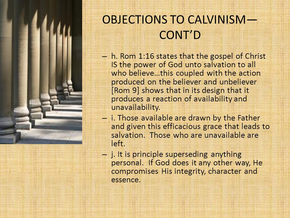 OBJECTIONS TO CALVINISM— CONT'D – h.