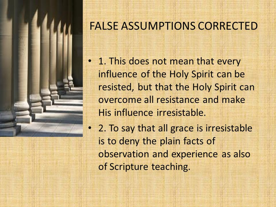 OBJECTIONS TO EFFICACIOUS GRACE-CONT'D – b.