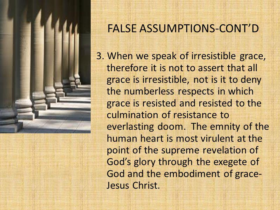 FALSE ASSUMPTIONS-CONT'D 4.