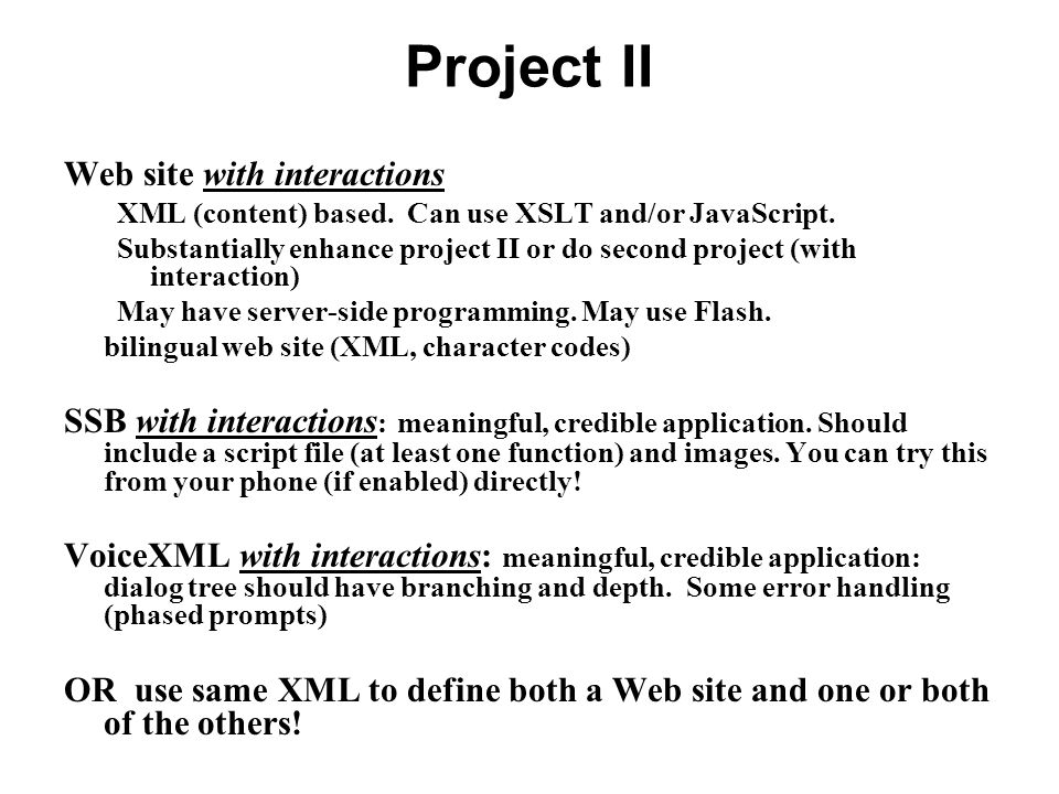 Project II Web site with interactions XML (content) based.