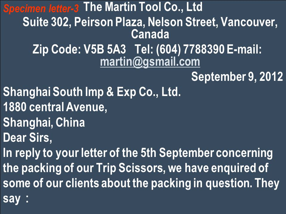 The Martin Tool Co., Ltd Suite 302, Peirson Plaza, Nelson Street, Vancouver, Canada Zip Code: V5B 5A3 Tel: (604) 7788390 E-mail: martin@gsmail.com martin@gsmail.com September 9, 2012 Shanghai South Imp & Exp Co., Ltd.