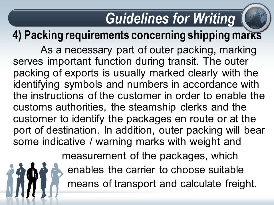 Guidelines for Writing 4) Packing requirements concerning shipping marks As a necessary part of outer packing, marking serves important function during transit.