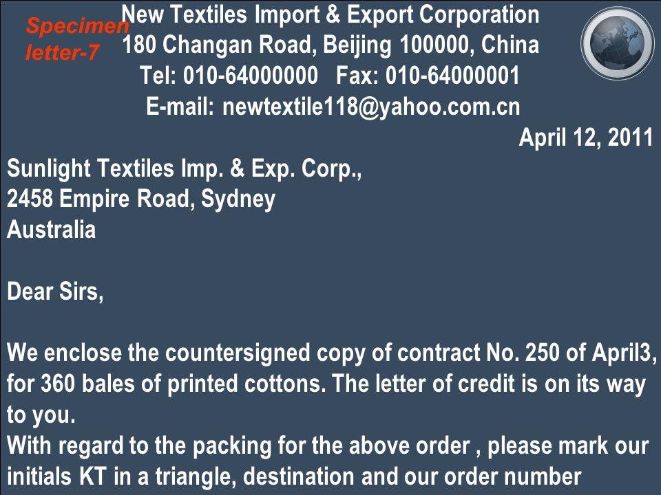 New Textiles Import & Export Corporation 180 Changan Road, Beijing 100000, China Tel: 010-64000000 Fax: 010-64000001 E-mail: newtextile118@yahoo.com.cn April 12, 2011 Sunlight Textiles Imp.