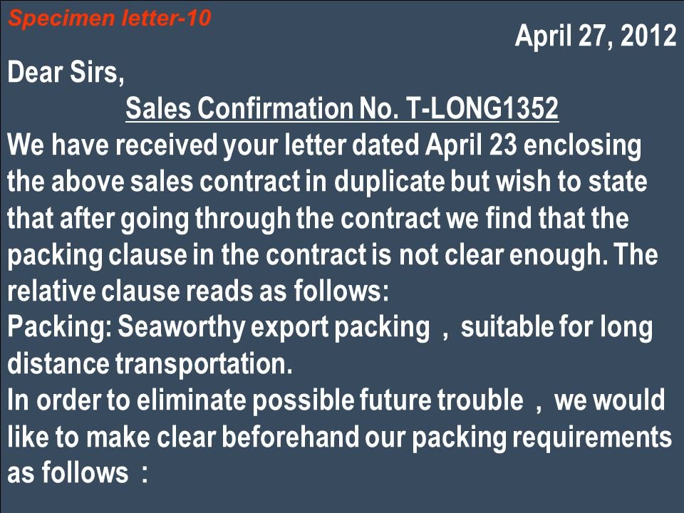 April 27, 2012 Dear Sirs, Sales Confirmation No. T-LONG1352 We have received your letter dated April 23 enclosing the above sales contract in duplicat