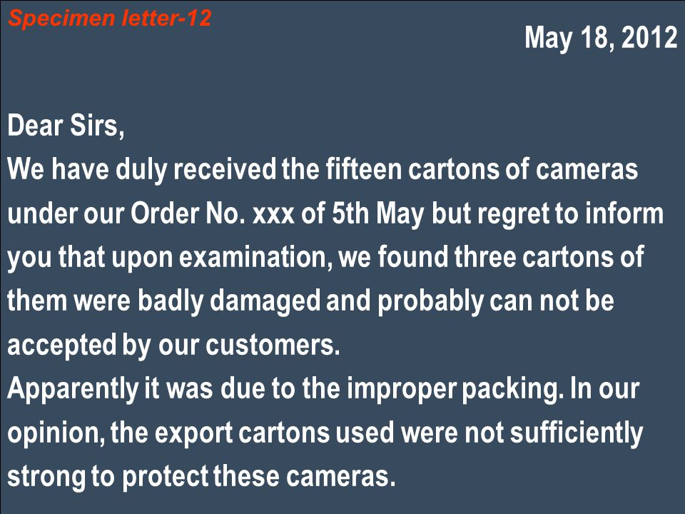 May 18, 2012 Dear Sirs, We have duly received the fifteen cartons of cameras under our Order No.