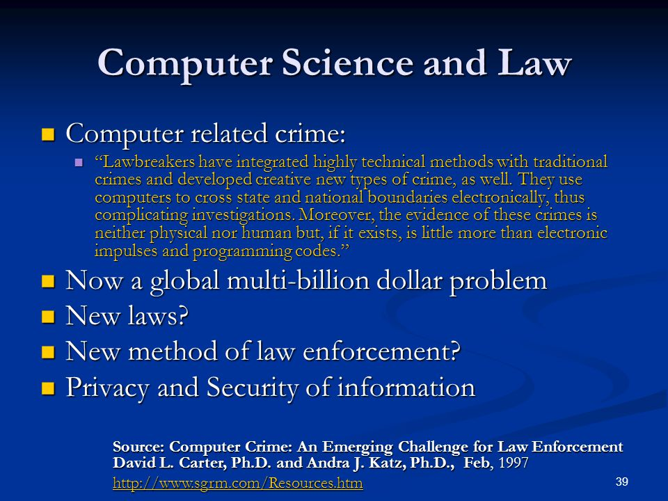 39 Computer Science and Law Computer related crime: Computer related crime: Lawbreakers have integrated highly technical methods with traditional crimes and developed creative new types of crime, as well.
