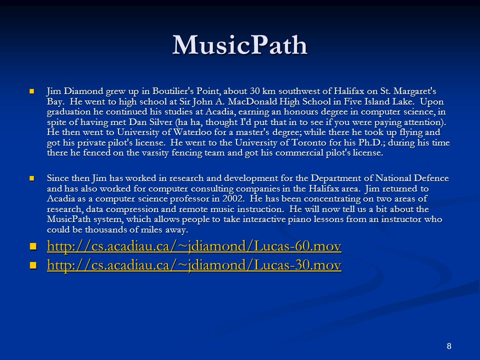 8 MusicPath Jim Diamond grew up in Boutilier s Point, about 30 km southwest of Halifax on St.