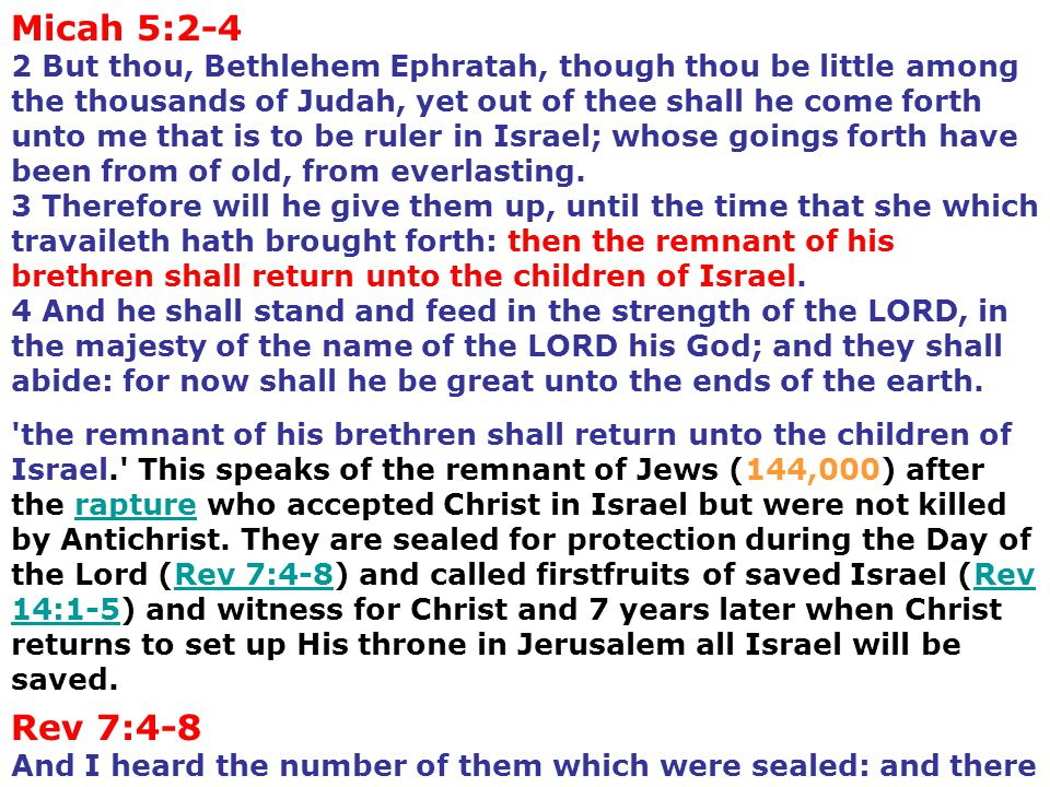 'the remnant of his brethren shall return unto the children of Israel.' This speaks of the remnant of Jews (144,000) after the rapture who accepted Ch