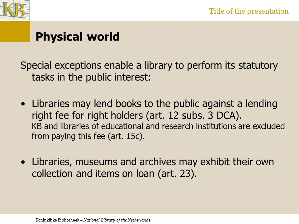 Koninklijke Bibliotheek – National Library of the Netherlands Title of the presentation Digital world As a result of the EU Copyright Directive (art.