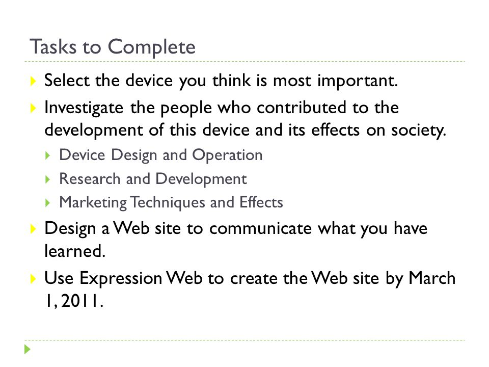 Tasks to Complete  Select the device you think is most important.