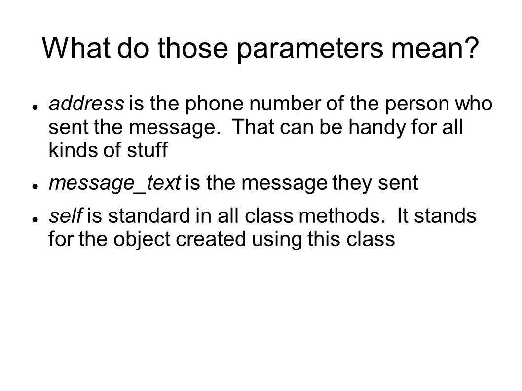 What do those parameters mean. address is the phone number of the person who sent the message.