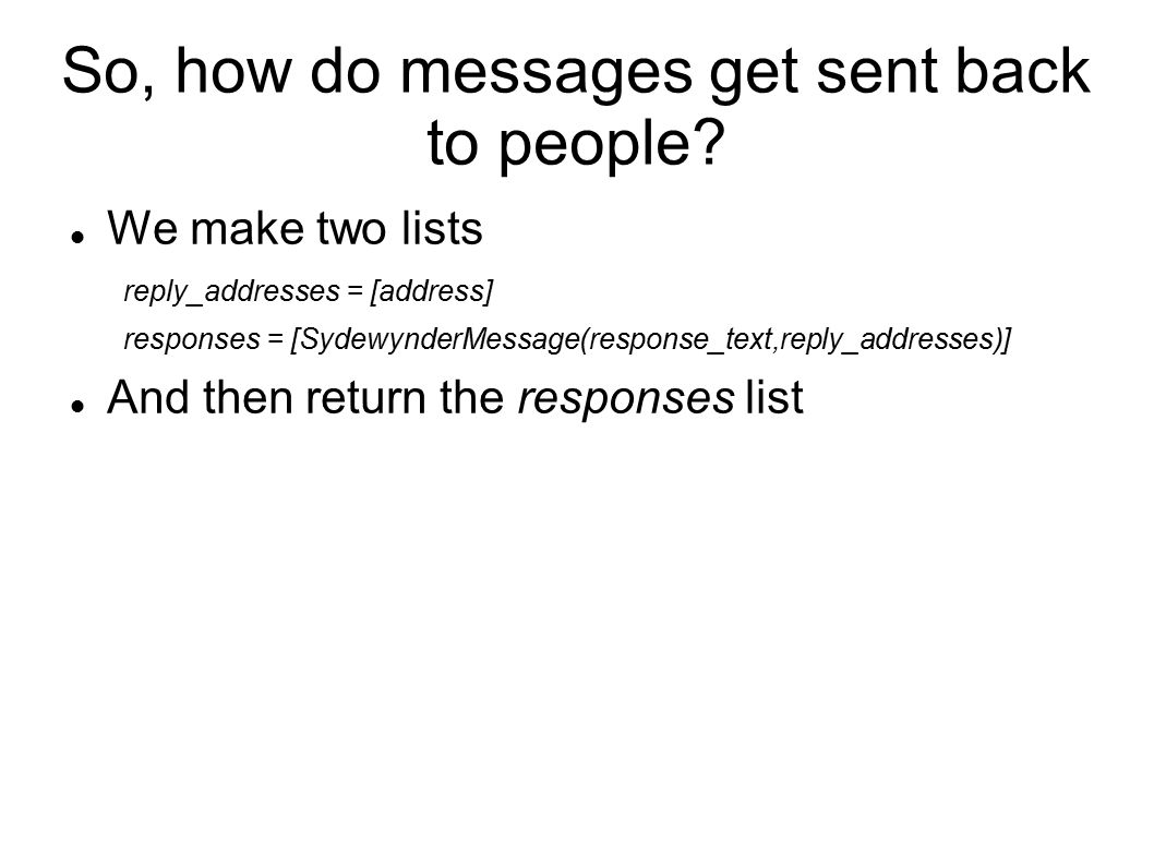 So, how do messages get sent back to people.